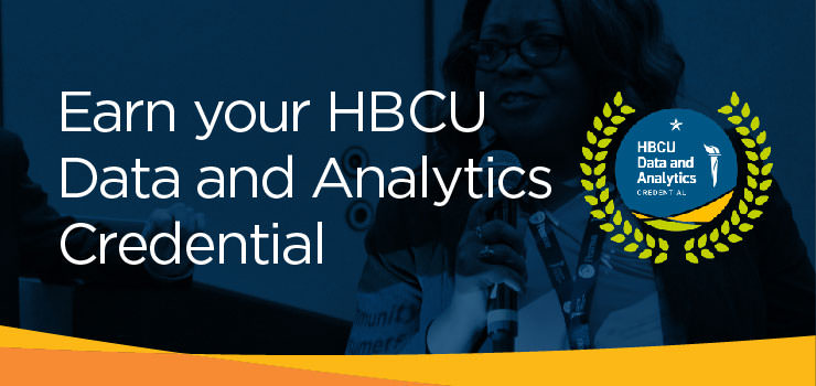 Earn your HBCU Data and Analytics Credential